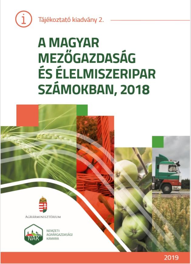 A magyar mezőgazdaság és élelmiszeripar számokban, 2018